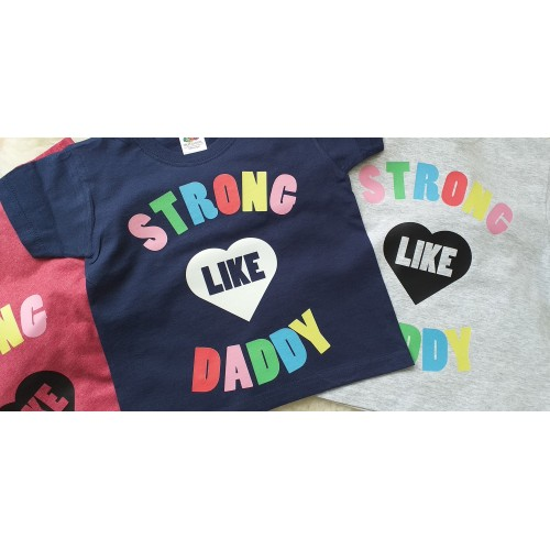 Children's Strong Like Daddy T-shirt