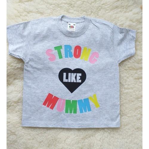 Children's Strong Like Mummy T-Shirt